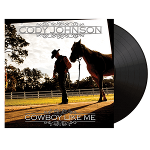 "Cody Johnson ""Cowboy Like Me"" Vinyl"