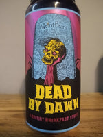 Weird Beard. Dead by Dawn. Cherry breakfast stout 5.6% (440ml can)