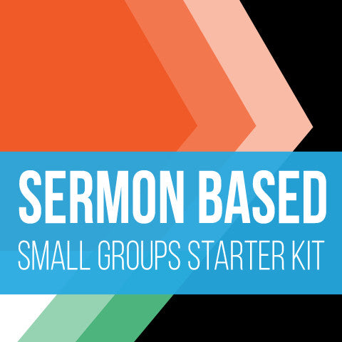 Sermon-Based Small Group Starter Kit