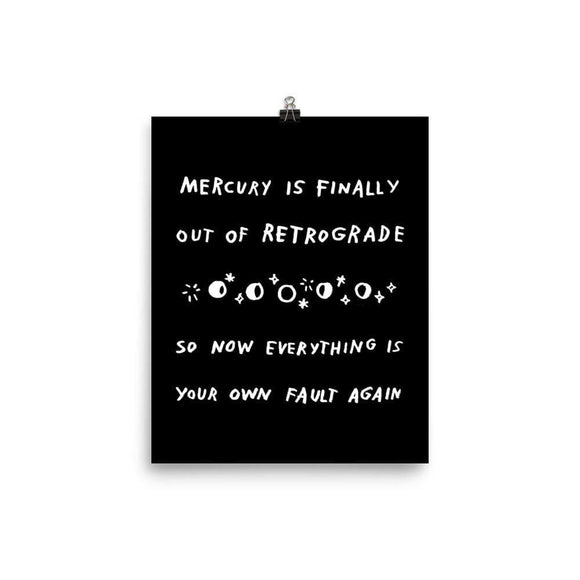 Mercury Is Out Of Retrograde Print