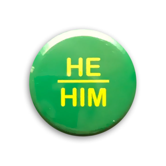 He/Him Pin-back Button (Green)