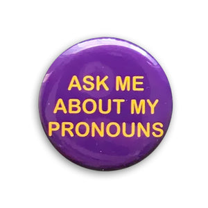 Ask Me About My Pronouns Pin-back Button (Purple)