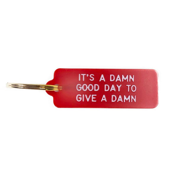 It's a Damn Good Day Keychain