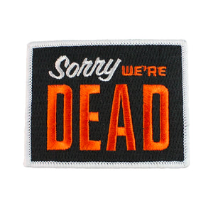 Sorry, We're Dead Patch