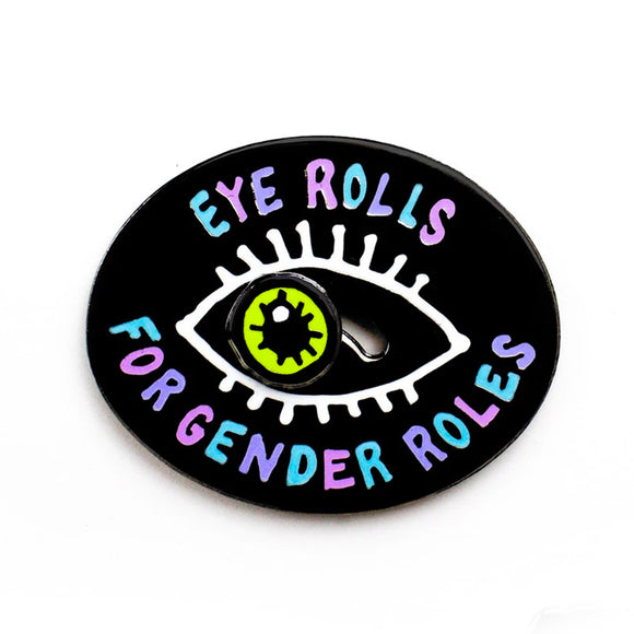 Eye Rolls for Gender Rolls Enamel Pin