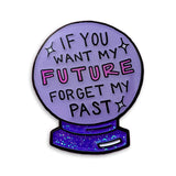 Forget My Past Enamel Pin