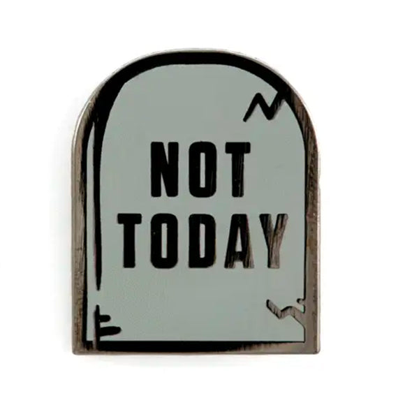 Not Today Enamel Pin