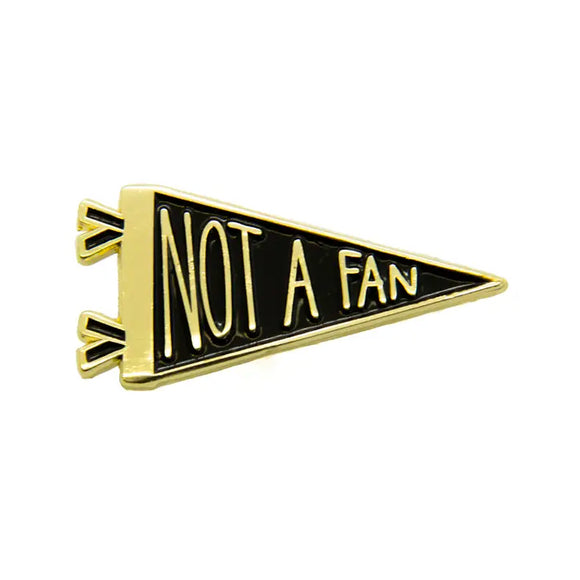 Not A Fan Enamel Pin