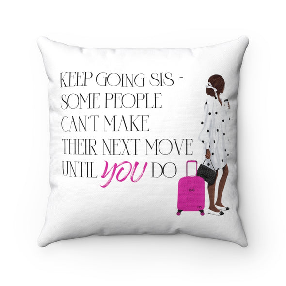 Keep Going Sis Square Pillow