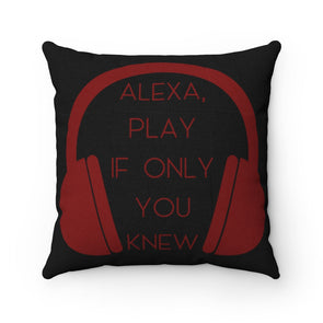 Play If Only You Knew Square Pillow