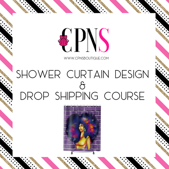 Shower Curtain & Dropshipping Course RECORDING