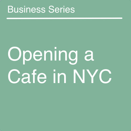 Opening a Cafe in NYC