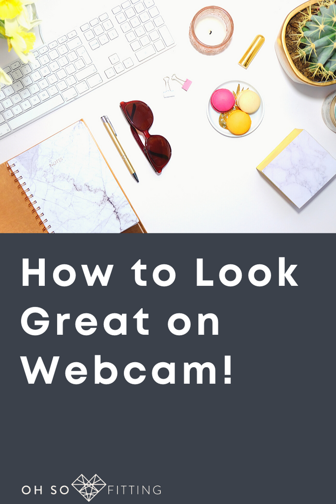 How to Look Great on Webcam