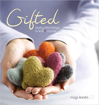 Gifted : Lovely Little Things to Knit and Crochet by Mags Kandis