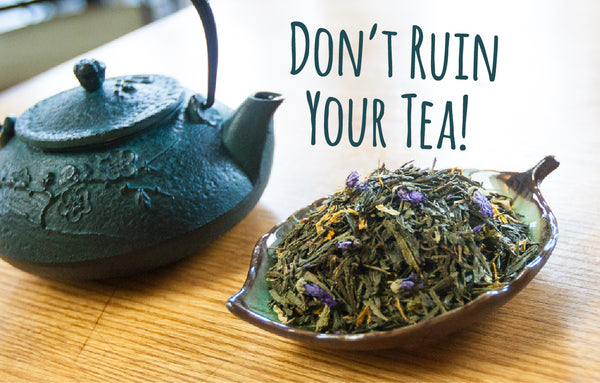 Seven ways to ruin your tea