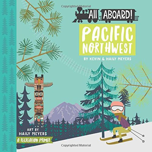 ALL ABOARD PACIFIC NORTHWEST CHILDRENS BOOK