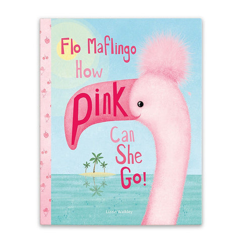 Flo Flamingo How Pink Can She Go Book
