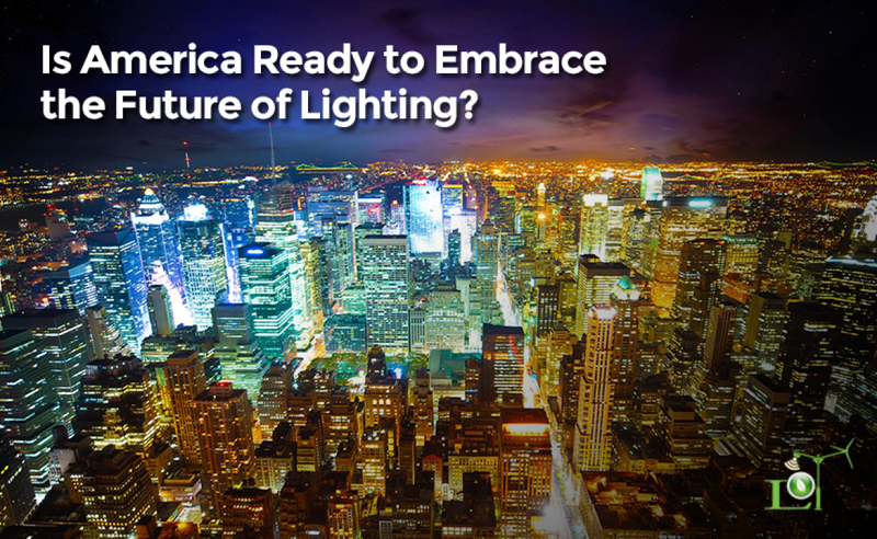 Is America Ready to Embrace the Future of Lighting?