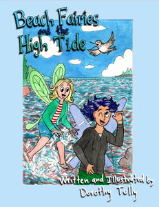 Beach Fairies and the High Tide - Fairy Children's Book Series -written and illustrated by Dorothy Tully
