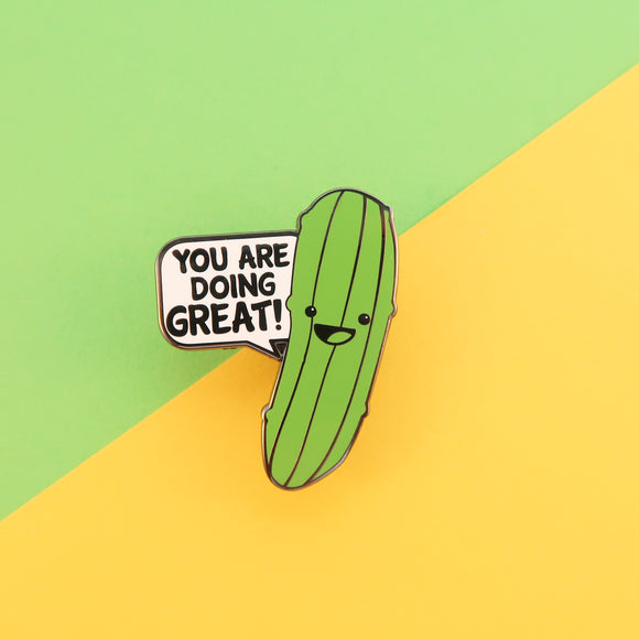 Pickle of Positivity - YOU ARE DOING GREAT! Enamel Pin