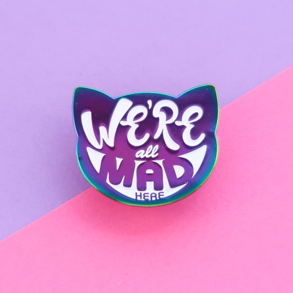 Cheshire Cat - We're all MAD here - Enamel Pin