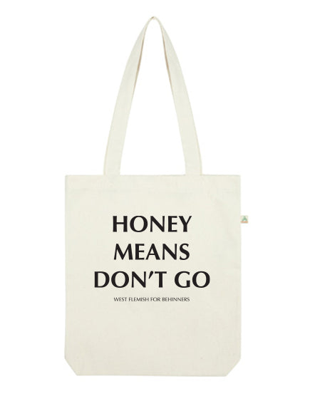 Tote Bag Honey Means Don't Go