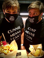 Unisex T-shirt Cunt Means I Can