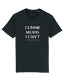 Unisex T-shirt Cunnie Means I Can't