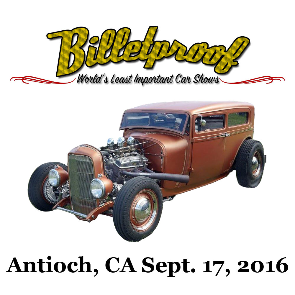 Billetproof Car Show Antioch, CA Sept. 17, 2016