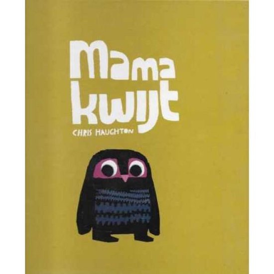 Mama kwijt, prentenboek - Chris Haughton