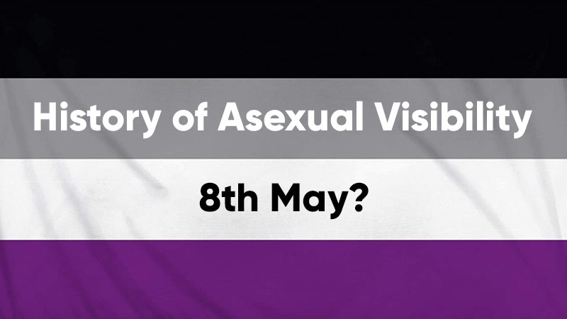Asexual Visibility Day History 8th May