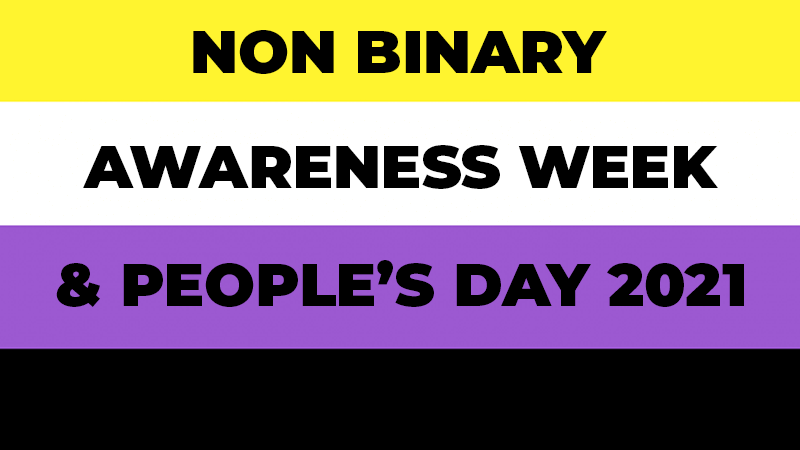 Non Binary People's Day & Awareness Week 2021 Blog Cover