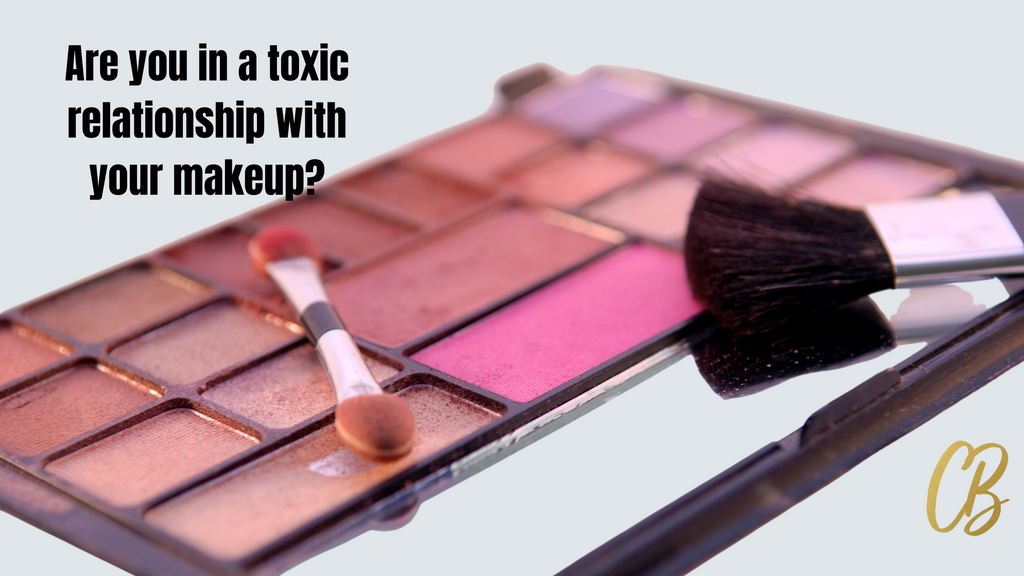 Are you in a toxic relationship with your makeup?