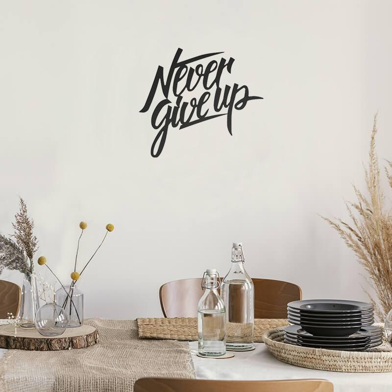 Never Give Up Script - Metal Decor