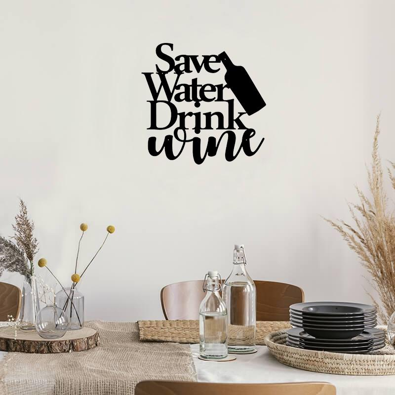 Save Water Drink Wine - Metal Decor