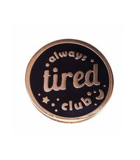 Enamel Pin Always Tired Club Lapel Pin