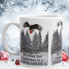Load image into Gallery viewer, All I Want For Christmas Is A Strong America, Mug