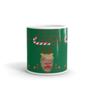 Do You Recall The Most Famous Reindeer Of All, Mug