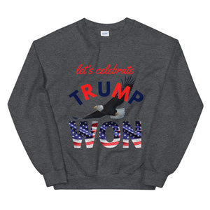 Trump, Won, USA, Republican, Conservative, Patriots, GOP, Sweatshirt