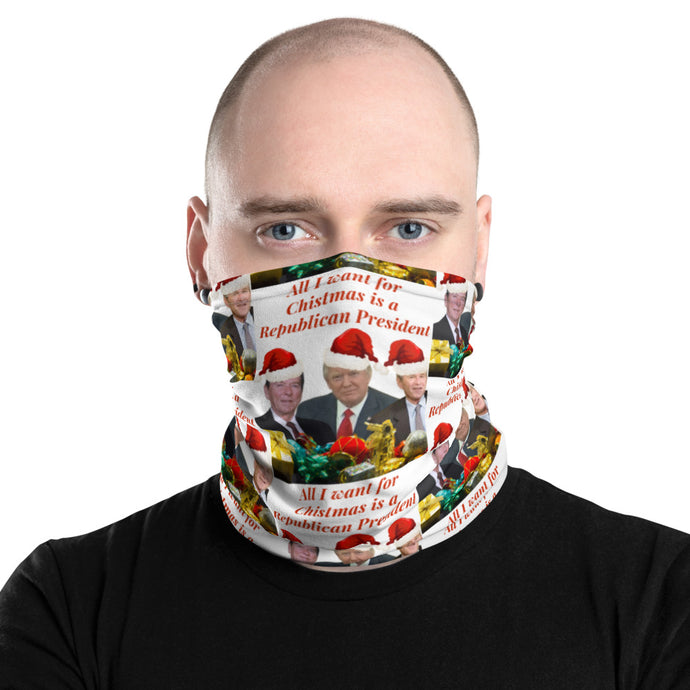 All I Want For Christmas Is A Republican President, Face And Neck Gaiter