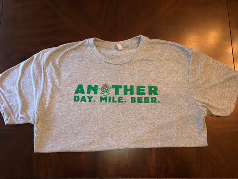 Another Day. Mile. Beer. T-Shirt