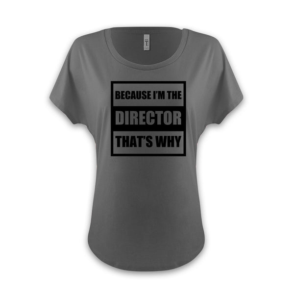 AUTOFOCUS - Because I'm The Director - Women's Dolman Tee