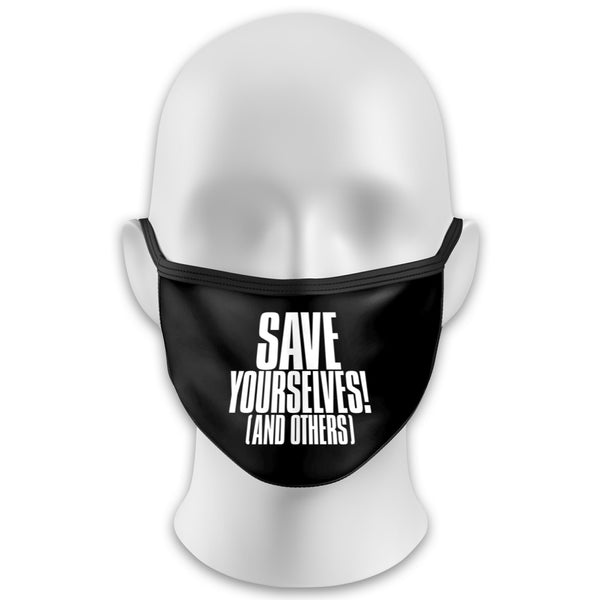Save Yourselves! - Face Mask (PRE-ORDER)
