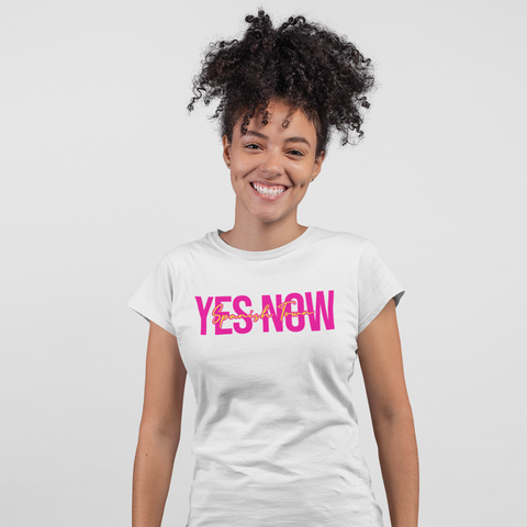 YES NOW! Pink Tee - Female Tee - Yuhtoobright!