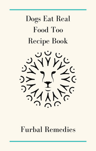 Z4. Dogs Eat Real Food Too Recipe Book - Download