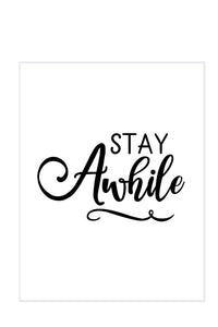 """Stay Awhile"" DIY Sign Template"