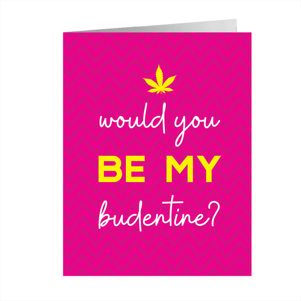 WOULD YOU BE MY BUDENTINE? GREETING CARD