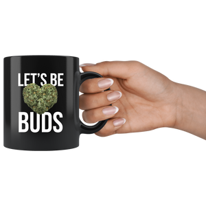 LET'S BE BUDS MUG