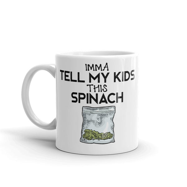 IMMA TELL MY KIDS THIS SPINACH MUG
