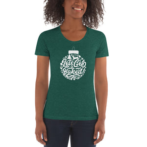 LETS GET BAKED WOMENS TEE